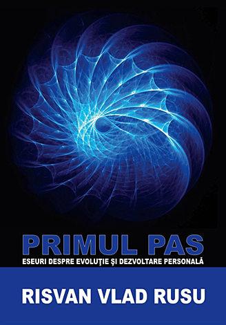 Primul pas  - eseuri pentru evoluţie şi dezvoltare personală