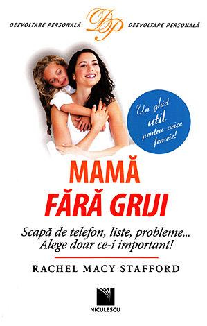 Mamă fără griji  - scapă de telefon, liste, probleme... alege doar ce-i important!