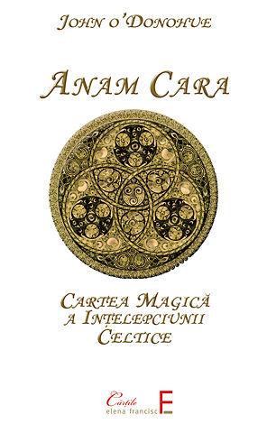 Anam Cara  - cartea magică a înţelepciunii celtice