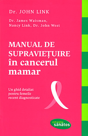 Manual de supravieţuire în cancerul mamar  - un ghid detaliat pentru femeile recent diagnosticate
