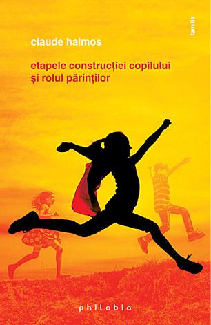 Etapele construcţiei copilului şi rolul părinţilor