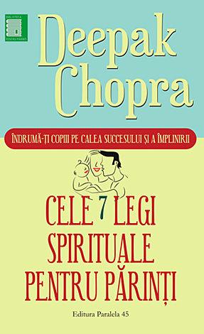 Cele şapte legi spirituale pentru părinţi  - îndrumă-ţi copii pe calea succesului şi a împlinirii