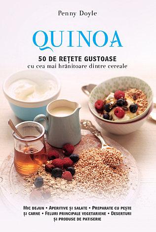Quinoa  - 50 de reţete gustoase cu cea mai hrănitoare dintre cereale