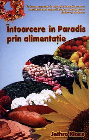 Întoarcere în paradis prin alimentaţie  - reţete originale şi informaţii nutriţionale
