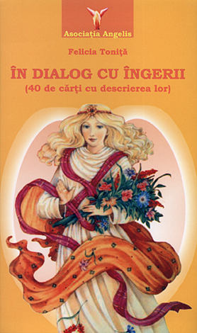 În dialog cu îngerii  - 40 de cărţi cu descrierea lor