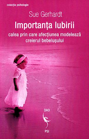 Importanţa iubirii  - calea prin care afecţiunea modelează creierul bebeluşului
