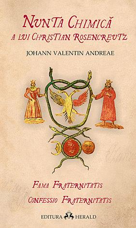 Nunta chimică a lui Christian Rosencreutz  - Fama Fraternitatis - Confessio Fraternitatis