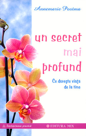 Un secret mai profund  - ce doreşte viaţa de la tine