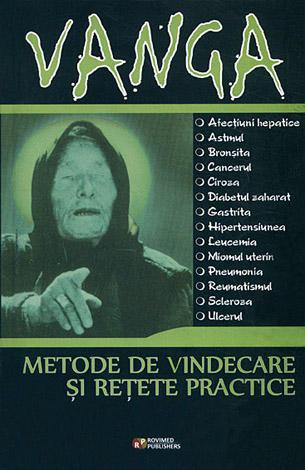 Vanga - metode de vindecare şi reţete practice