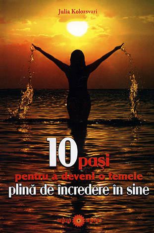 10 paşi pentru a deveni o femeie plină de încredere în sine