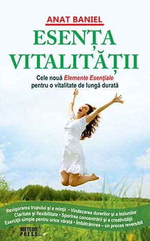 Esenţa vitalităţii  - cele Nouă Elemente Esenţiale pentru o vitalitate de lungă durată
