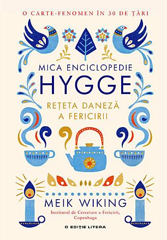 Mica enciclopedie Hygge  - reţeta daneză a fericirii