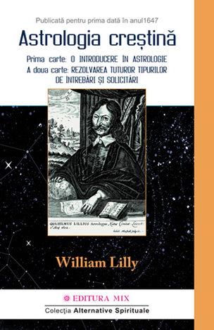 Astrologia creştină - vol. 1  - cartea a fost publicată pentru prima dată în 1647