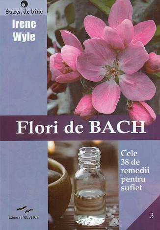 Flori de Bach  - cele 38 de remedii pentru suflet