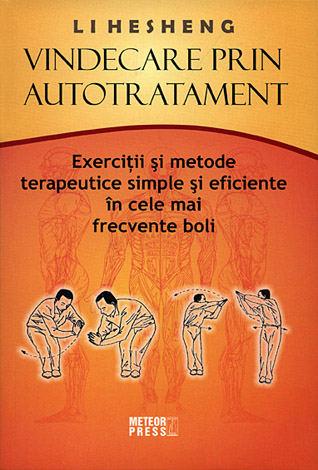 Vindecare prin autotratament  - exerciţii şi metode terapeutice simple şi eficiente în cele mai frecvente boli