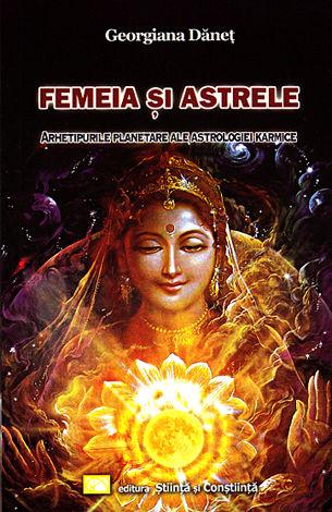 Femeia şi astrele  - arhetipurile planetare ale astrologiei karmice