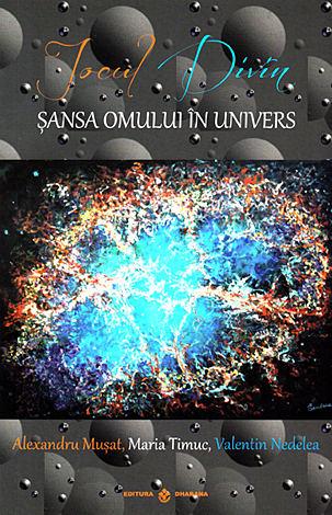 Jocul divin  - şansa omului în Univers