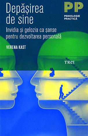 Depăşirea de sine  - invidia şi gelozia ca şanse pentru dezvoltarea personală