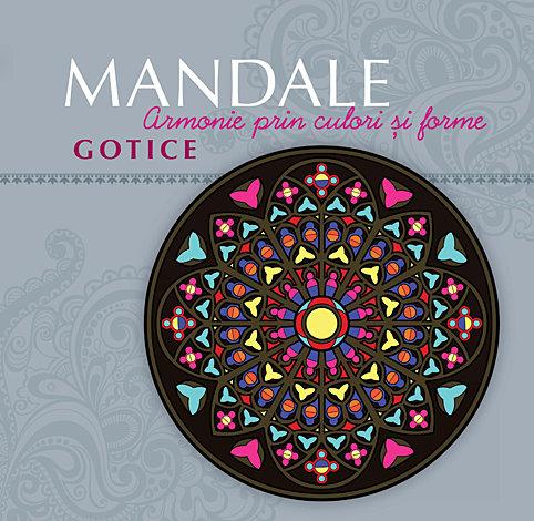 Mandale gotice  - armonie prin culori si forme