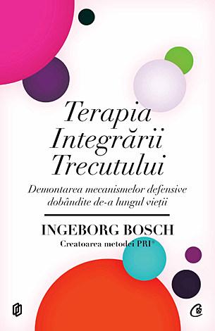 Terapia Integrării Trecutului  - demontarea mecanismelor defensive dobândite de-a lungul vieții
