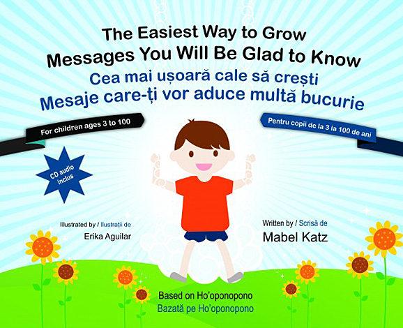Cea mai uşoară cale să creşti  - mesaje care-ţi vor aduce multă bucurie (carte + CD)