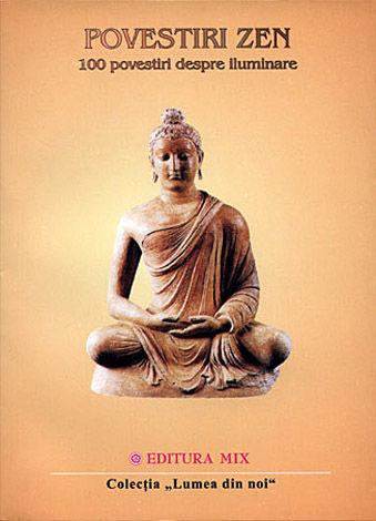 Povestiri zen  - 100 povestiri despre iluminare