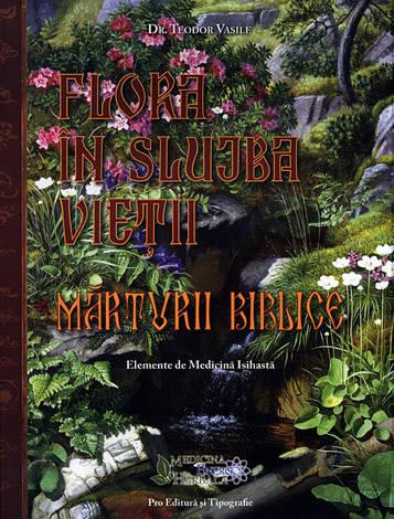 Flora în slujba vieţii: mărturii biblice  - elemente de medicină isihastă
