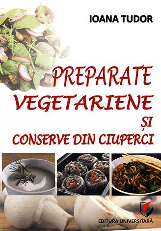 Preparate vegetariene şi conserve din ciuperci