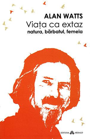 Viaţa ca extaz  - natura, bărbatul, femeia