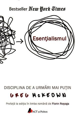 Esenţialismul  - disciplina de a urmări mai puţin