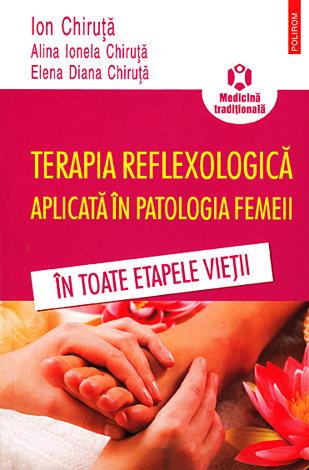 Terapia reflexologică aplicată în patologia femeii  - în toate etapele vieţii