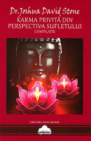 Karma privită din perspectiva sufletului  - compilaţie