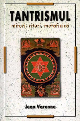 Tantrismul  - mituri, rituri, metafizică