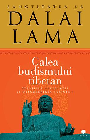 Calea budismului tibetan  - sfârşitul suferinţei şi descoperirea fericirii