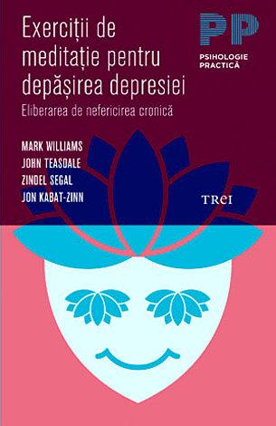 Exerciţii de meditaţie pentru depăşirea depresiei  - eliberarea de nefericirea cronică