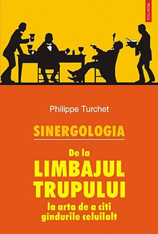 Sinergologia  - de la limbajul trupului la arta de a citi gîndurile celuilalt