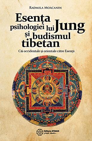 Esenţa psihologiei lui Jung şi budismul tibetan  - căi orientale şi occidentale către Esență
