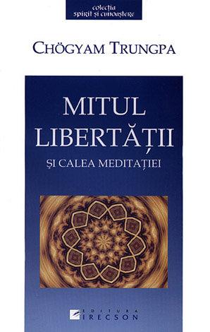 Mitul libertăţii şi calea meditaţiei