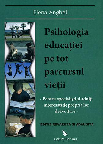 Psihologia educaţiei pe tot parcursul vieţii  - pentru specialişti şi adulţi interesaţi de propia lor dezvoltare