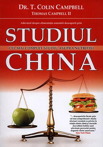 Studiul China  - cel mai complet studiu despre nutriţie realizat vreodată, cu implicaţii extraordinare asupra dietei, pierderii în greutate şi sănătăţii pe termen lung