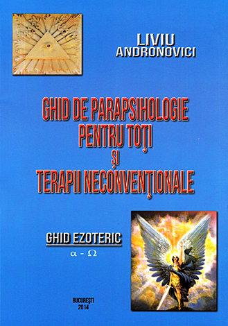 Ghid de parapsihologie pentru toţi şi terapii neconvenţionale  - ghid ezoteric