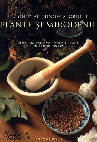 Plante şi mirodenii  - descoperiţi cele mai rafinate plante şi mirodenii din lume