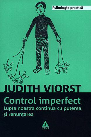 Control imperfect  - lupta noastră continuă cu puterea şi renunţarea