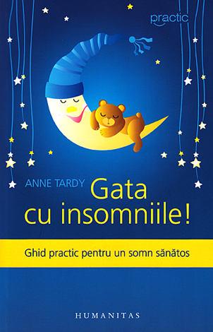 Gata cu insomniile!  - ghid practic pentru un somn sănătos