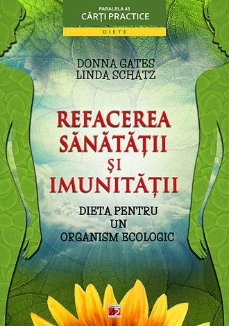 Refacerea sănătăţii şi imunităţii  - dieta pentru un organism ecologic