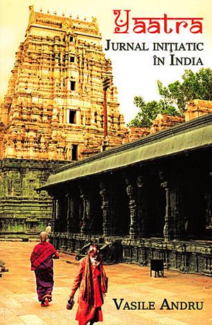 Yaatra. Jurnal iniţiatic în India