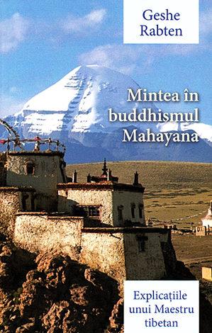 Mintea în buddhismul Mahayana  - explicaţiile unui maestru tibetan