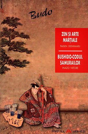 Budo  - Zen şi artele marţiale; Bushido-codul samurailor