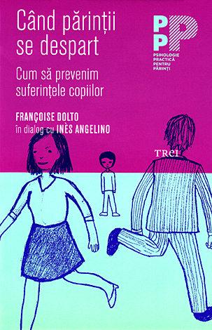 Când părinţii se despart  - cum să prevenim suferinţele copiilor