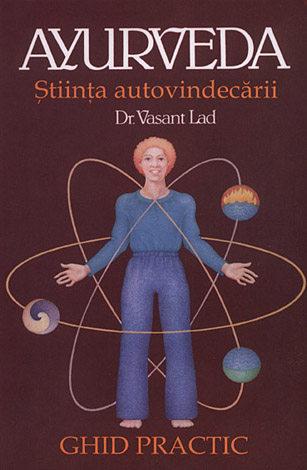 Ayurveda - ştiinţa autovindecării  - ghid practic